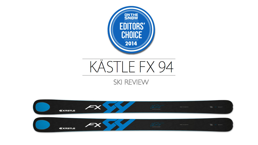 2014 Men's All-Mountain Editors' Choice Ski: Kästle FX 94