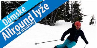 Něco pro dámy: Test Allround lyží na sjezdovky 2017/18 ©OnTheSnow