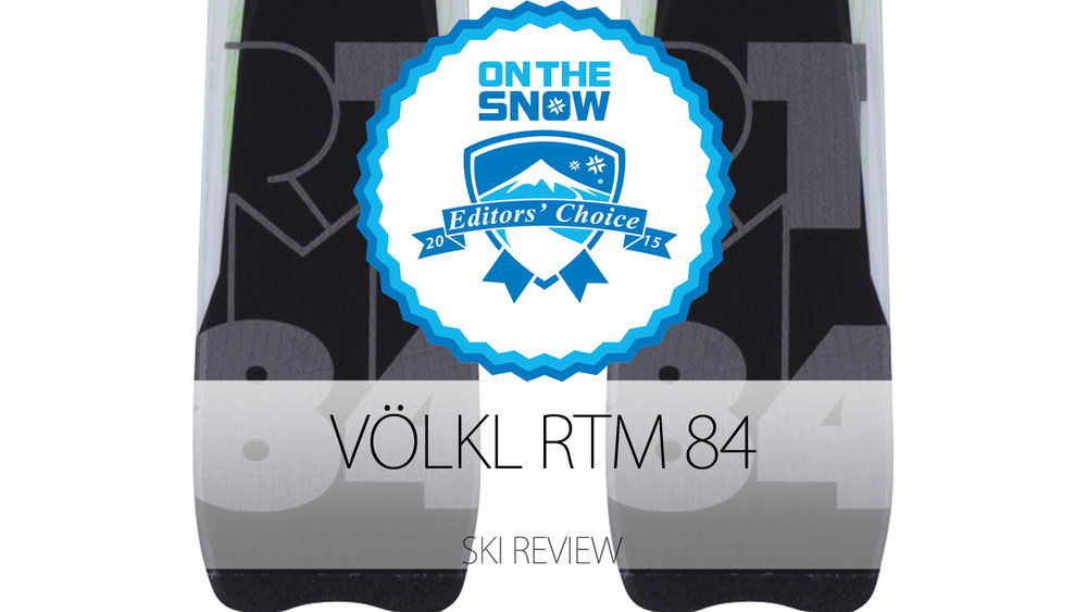 Völkl RTM 84, a 2015 Editors' Choice Men's Frontside Ski - © Völkl