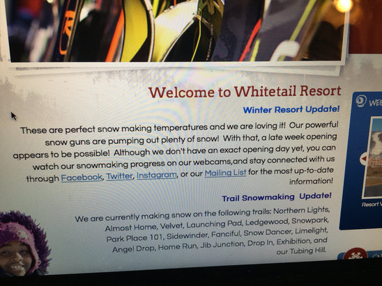 Whitetail Resort - According to their website looks like they are shooting for opening later this week 7th or the 8th hopefully  - © [! skireport_default_author ]