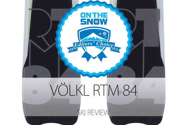 Völkl RTM 84, a 2015 Editors' Choice Men's Frontside Ski