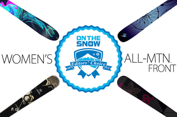 2015 Editors' Choice Women's All-Mountain Front Skis.