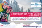 Avec Labellemontagne, au printemps, le ski c'est gratuit pour les enfants
